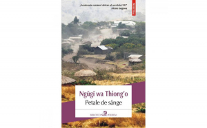 Petale de sange - Ngugi Wa Thiongo