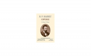 B.P. Hasdeu, Opere, Vol. 1-2 , autor Academia Romana
