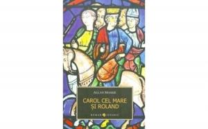 Carol cel Mare si Roland, autor Allan Massie