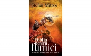 Biblia pentru furnici - Scrisa de Jose Saramago in anul urcarii sale la cer, autor Stefan Mitroi