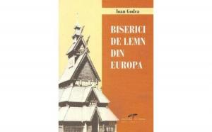Biserici de lemn din Europa, autor Ioan Godea