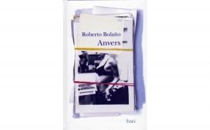 Anvers , autor Roberto Bolano