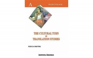 The Cultural Turn in Translation Studies, autor Rodica Dimitriu