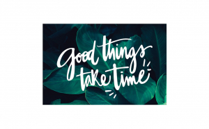 Tablou Canvas Good Things Take Time 75 x 95 cm rama de lemn ascunsa margini printate