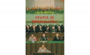 Statul si propaganda, autor Calin Hentea