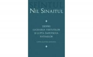 Despre lucrarea virtutilor si lupta impotriva patimilor, autor Nil Sinaitul