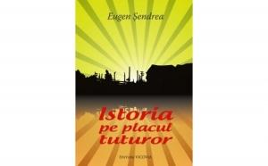Istoria pe placul tuturor ed. II, autor Eugen Sendrea