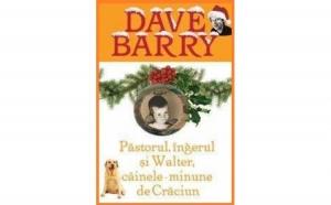Pastorul, Ingerul Si Walter , autor Dave Barry