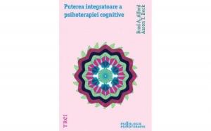 Puterea integratoare a psihoterapiei cognitive, autor Aaron T. Beck
