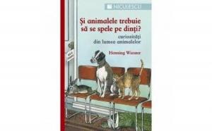 Si animalele trebuie sa se spele pe dinti? Curiozitati din lumea animalelor, autor Henning Wiesner, Walli Muller