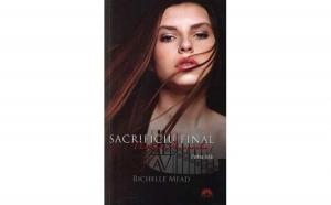 Academia Vampirilor #6 Sacrificiu final I Editie de buzunar, autor Richelle Mead