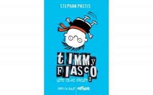 Timmy Fiasco. Uite ce-ai facut!, autor Stephan Pastis