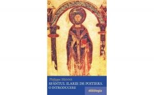 Sfântul Ilarie de Poitiers. O introducere