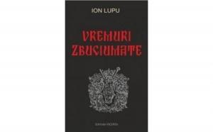 Vremuri zbuciumate, autor Ion Lupu