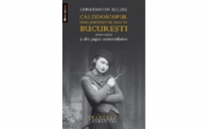 Caleidoscopul unei jumatati de veac în Bucure?ti , autor  Constantin Beldie