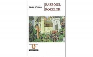 Razboiul Rozelor , autor Bruce Webster