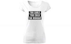 Tricou de dama ALB Too Early COD TD048