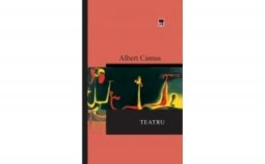 Caligula / Neintelegerea / Starea de asediu / Cei drepti / Rascoala in Asturii , autor Albert Camus