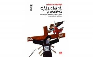 Calugarul si moartea. Eseu despre imaginea si faptul mortii in monahismul egiptean, autor Cristian Badilita