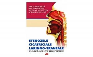 Stenozele cicatriciale laringo-traheale, autor Mihai Buruiana