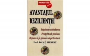 Avantajul rezilientei, autor Prof. Dr. Al Siebert