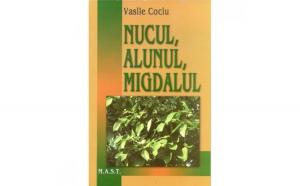 Nucul alunul migdalul - Vasile Cociu