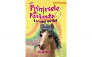 Printesele din Ponilandia. Secretul special (editie cartonata) autor Chloe Ryder