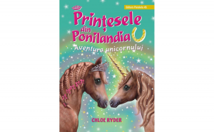 Printesele din Ponilandia Aventura unicornului - Ryder Chloe
