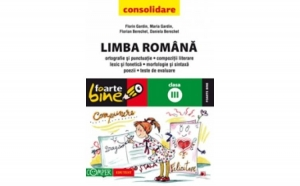 LIMBA ROMANA - CONSOLIDARE. CLASA A III-A, autor BERECHET, Daniela; BERECHET, Florian; GARDIN, Florin; GARDIN, Maria