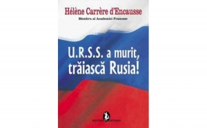 U.R.S.S. a murit, traiasca Rusia!, autor Helene Carrere d'Encausse