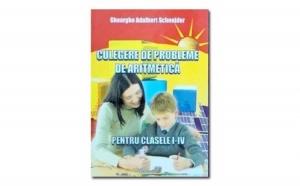 Culegere de probleme de aritmetica pentru clasele I-IV, autor Gheorghe Adalbert Schneider