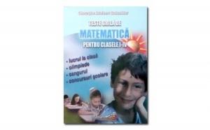 Teste grila de matematica pentru clasele I-IV, autor Gheorghe Adalbert Schneider