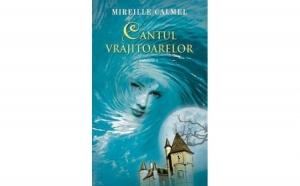 Cantul vrajitoarelor vol.1, autor Mireille Calmel