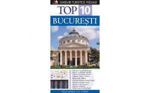 Top 10 Bucuresti ? Ghid Turistic Vizual