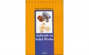 Aplicatii cu Solid Works, autor Popescu Diana Ioana