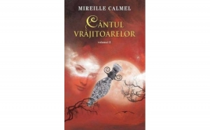 Cantul vrajitoarelor volumul 2, autor Mireille Calmel