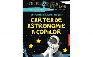 Cartea de astronomie a copiilor autor Racine Sheryl