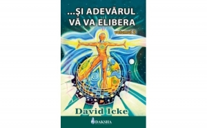 ...Si adevarul va va elibera vol. 2, autor David Icke
