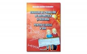 Culegere de probleme de aritmetica si algebra pentru clasele V-VIII, autor Gheorghe Adalbert Schneider