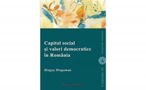 Capital social si valori democratice in Romania, autor Dragos Dragoman