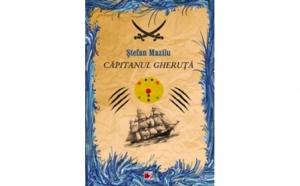 CAPITANUL GHERUTA, autor MAZILU, Stefan
