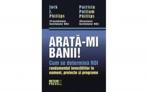 Arata-mi banii!, autor Jack J. Phillips, Patricia Pulliam Phillips