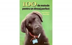 100 de metode pentru un dresaj perfect, autor Sarah Fisher, Marie Miller