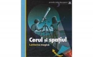 CERUL SI SPATIUL - LANTERNA MAGICA, autor Lanterna magica