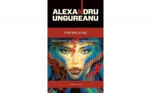 Marele prag, autor Alexandru Ungureanu