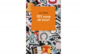 101 nume de locuri, autor  Ion Toma
