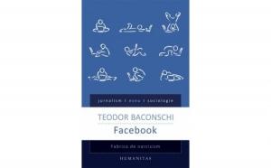 Facebook. Fabrica de narcisism, autor Teodor Baconschi