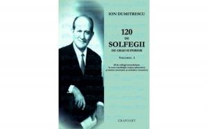 120 de Solfegii de grad superior vol 1 si 2, autor Ion Dumitrescu