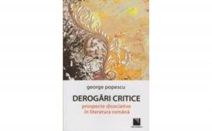 Derogari critice: prospecte disociative in literatura romana, autor George Popescu