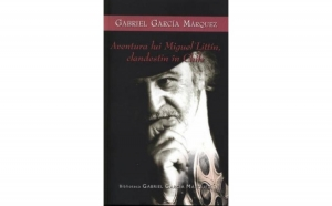 Aventura lui Miguel Littin, clandestin in Chile, autor  Gabriel Garcia Marquez